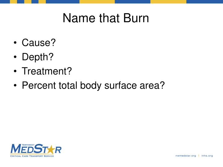 Name that Burn