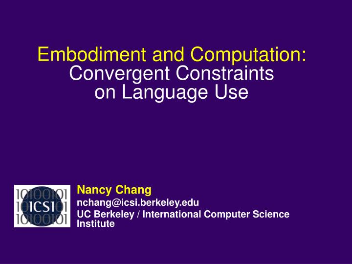 Embodiment and computation convergent constraints on language use
