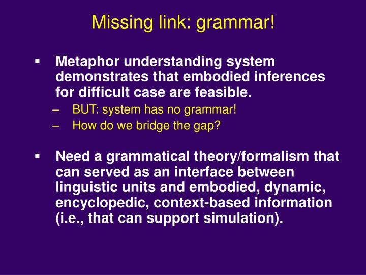 Missing link: grammar!