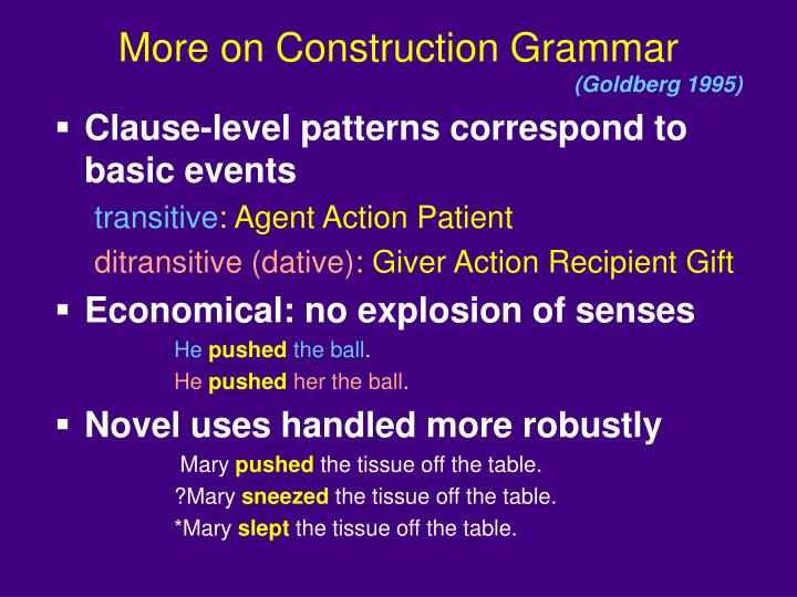 More on Construction Grammar