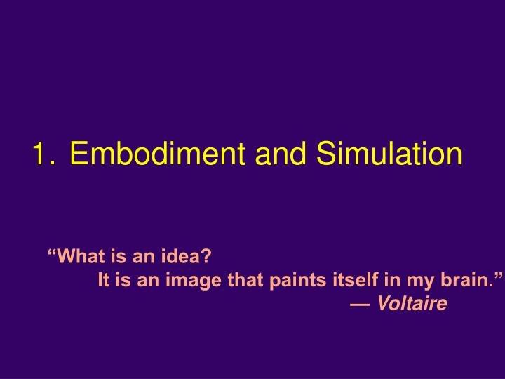 Embodiment and Simulation