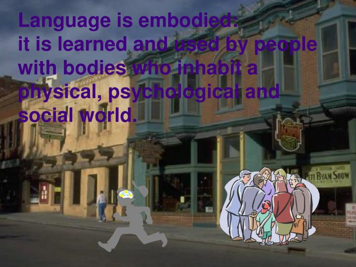 Language is embodied: