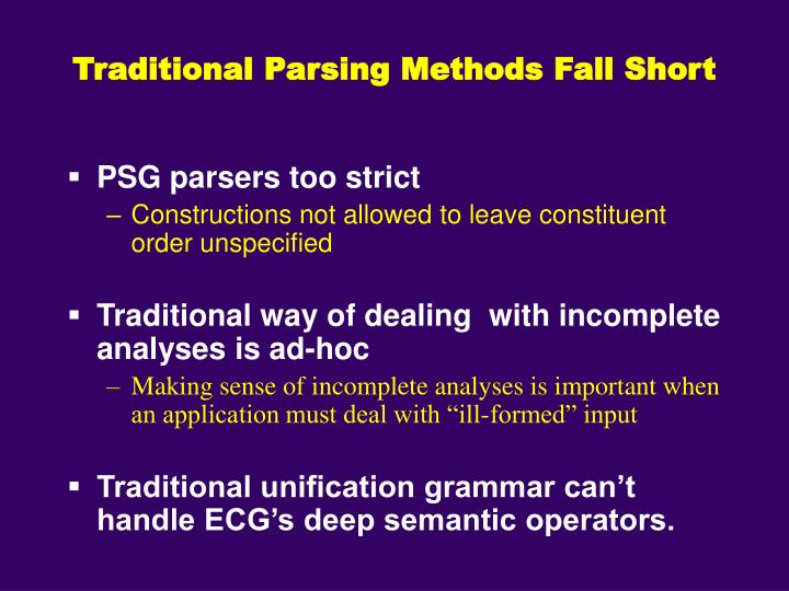 Traditional Parsing Methods Fall Short