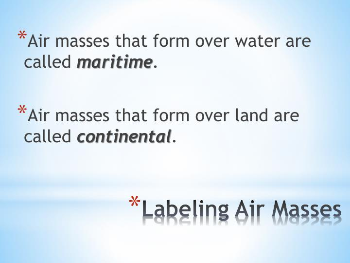 Air masses that form over water are called