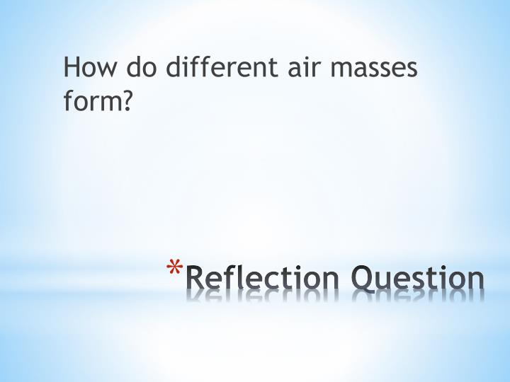 How do different air masses form?