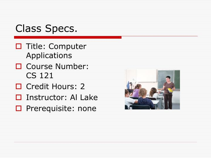 Class Specs.