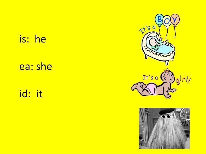 is:  he