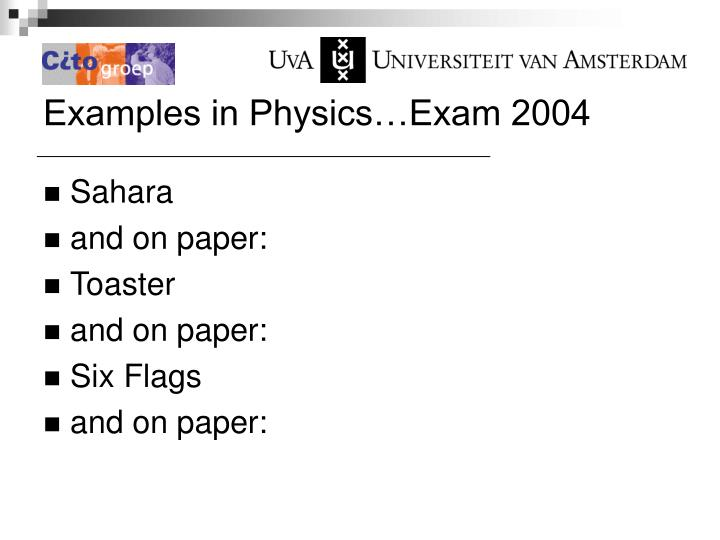 Examples in Physics…Exam 2004