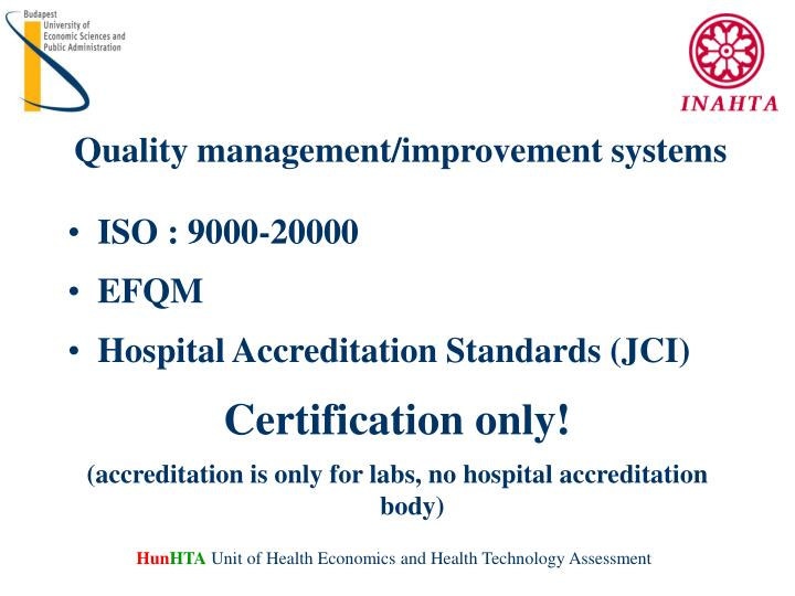 Quality management/improvement systems