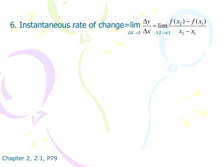 6. Instantaneous rate of change=lim