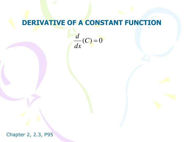 DERIVATIVE OF A CONSTANT FUNCTION