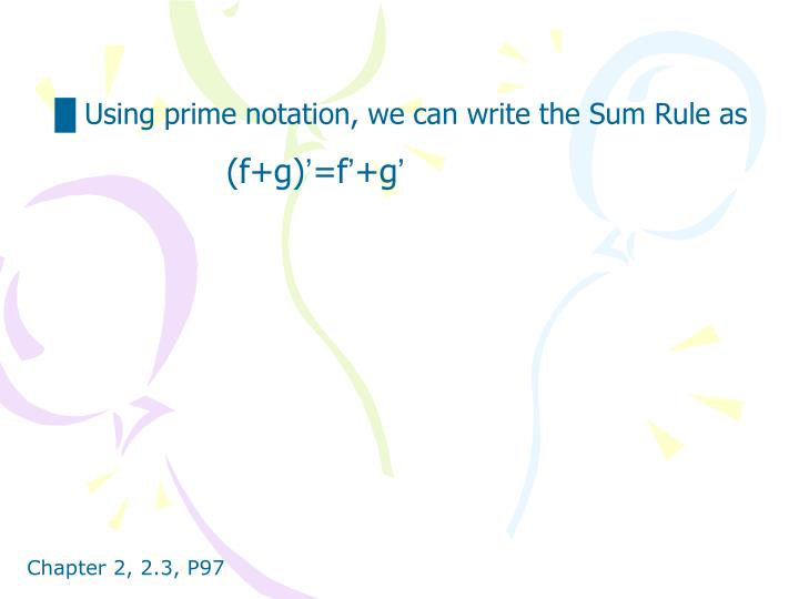 █ Using prime notation, we can write the Sum Rule as