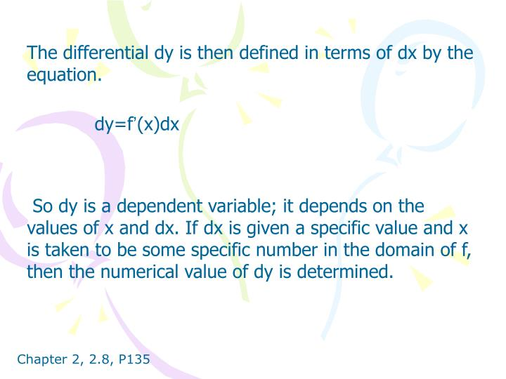 The differential dy is then defined in terms of dx by the equation.