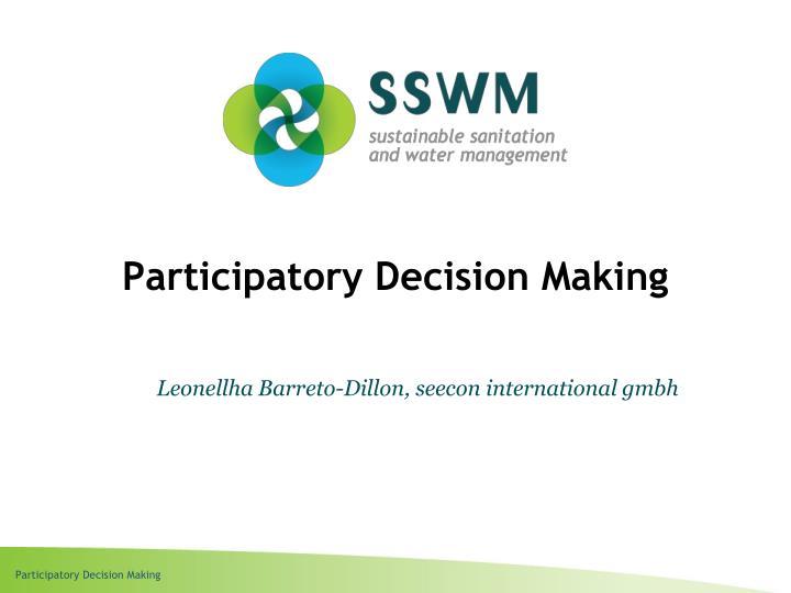 Participatory Decision Making