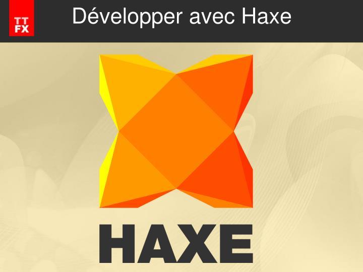 Développer avec Haxe
