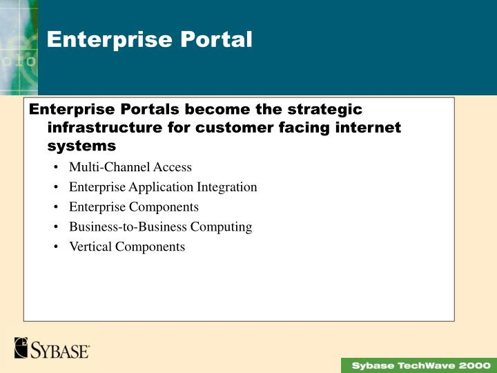 Enterprise Portals become the strategic infrastructure for customer facing internet systems