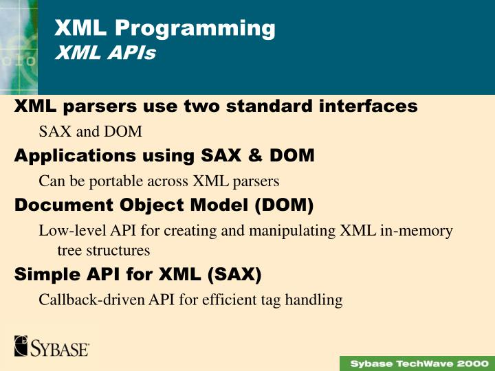 XML parsers use two standard interfaces