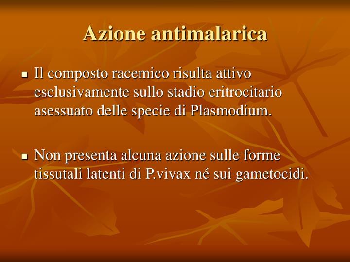Azione antimalarica