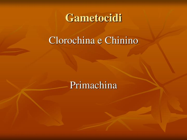 Gametocidi