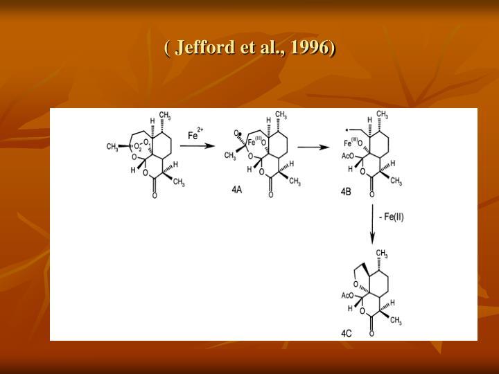 ( Jefford et al., 1996)