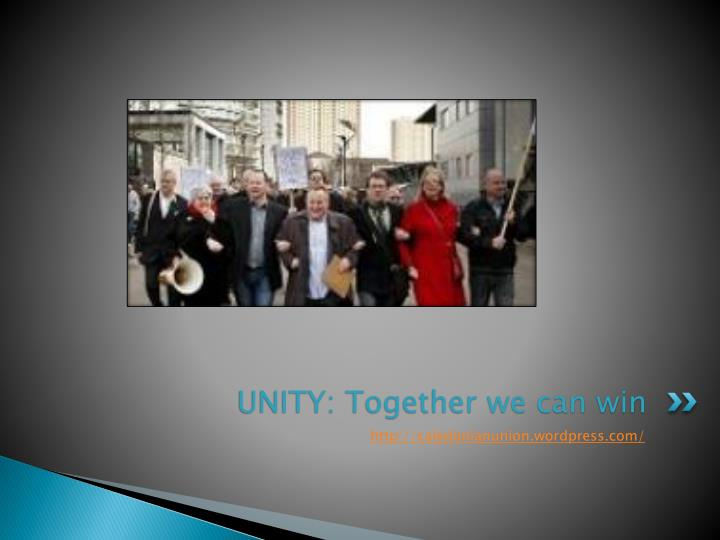 UNITY: Together we can win