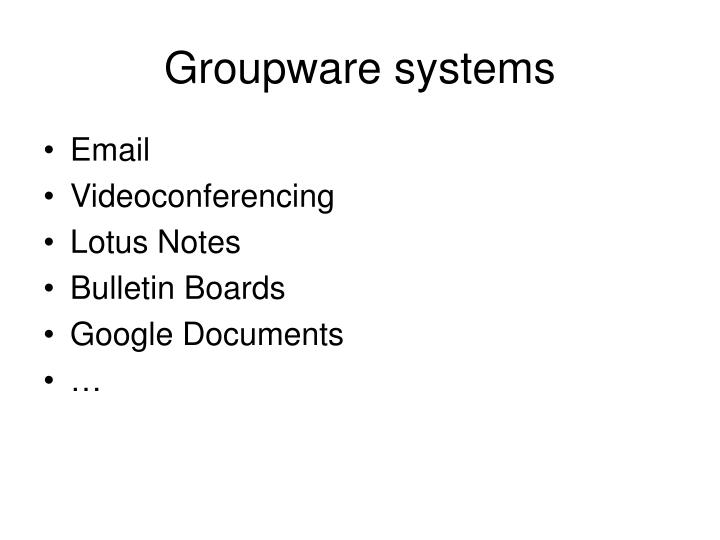 Groupware systems