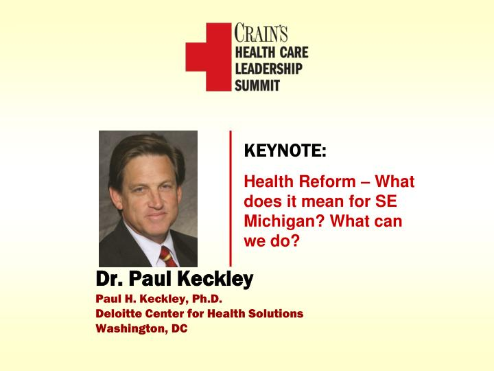 Dr paul keckley paul h keckley ph d deloitte center for health solutions washington dc