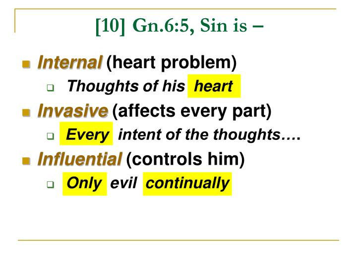 [10] Gn.6:5, Sin is –