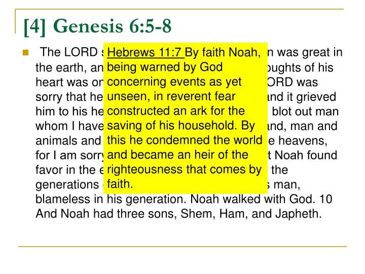 [4] Genesis 6:5-8