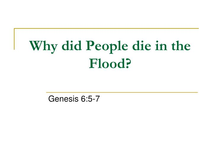 Why did people die in the flood