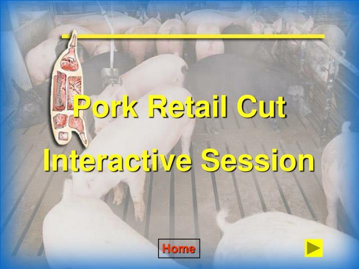 Pork Retail Cut