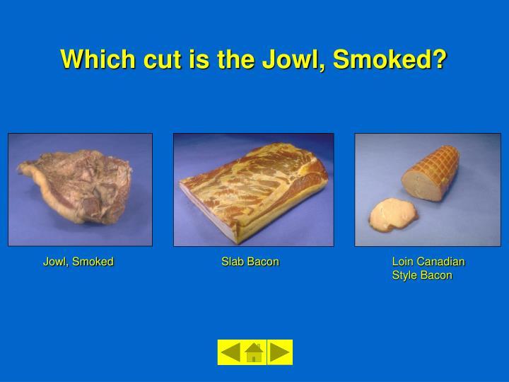 Jowl, Smoked