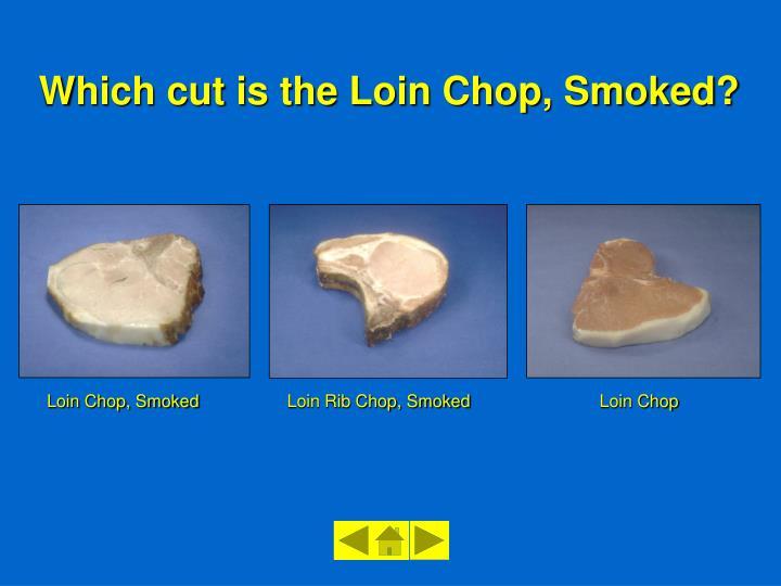 Loin Chop, Smoked