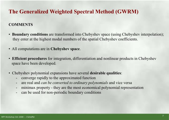 The Generalized Weighted Spectral Method (GWRM)
