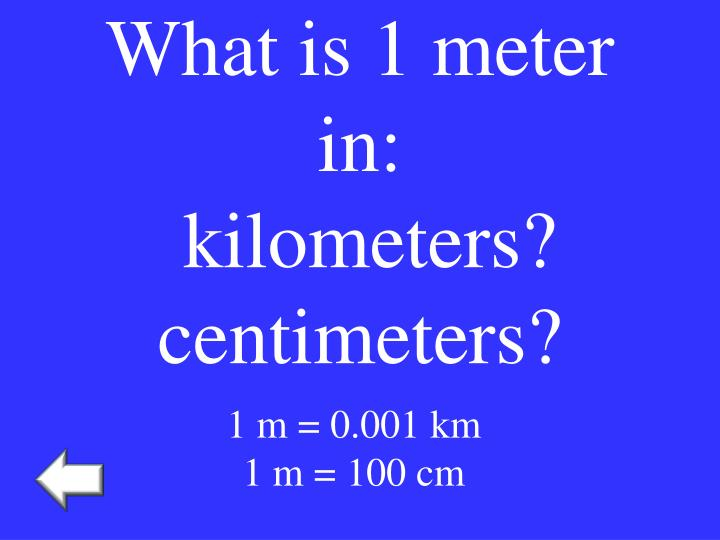 What is 1 meter in: