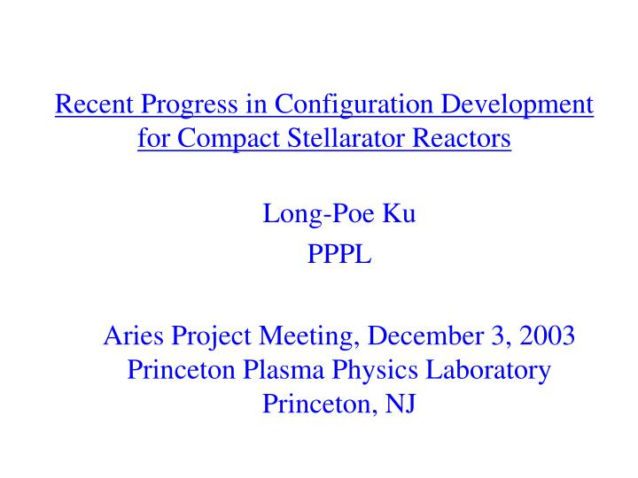 Recent progress in configuration development for compact stellarator reactors