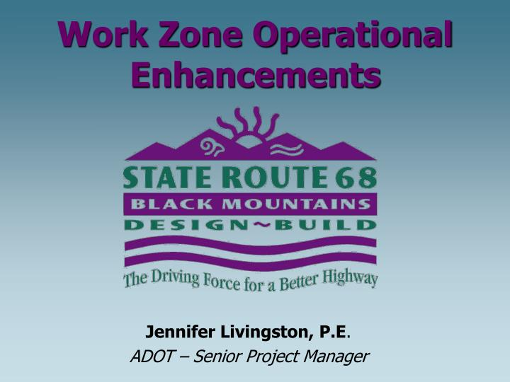 Work zone operational enhancements