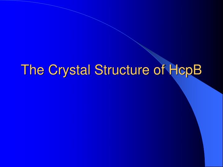 The Crystal Structure of HcpB