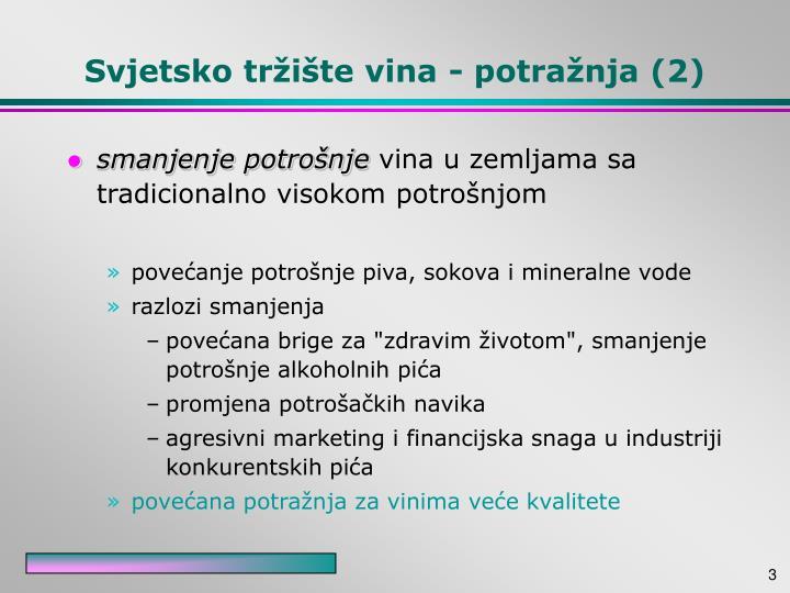 Svjetsko tržište vina - potražnja (2)