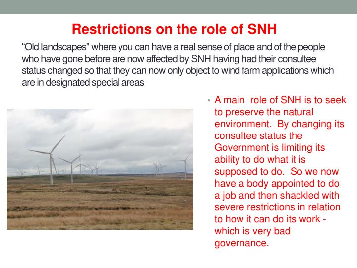 Restrictions on the role of SNH
