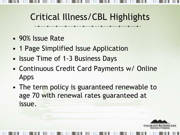 Critical Illness/CBL Highlights