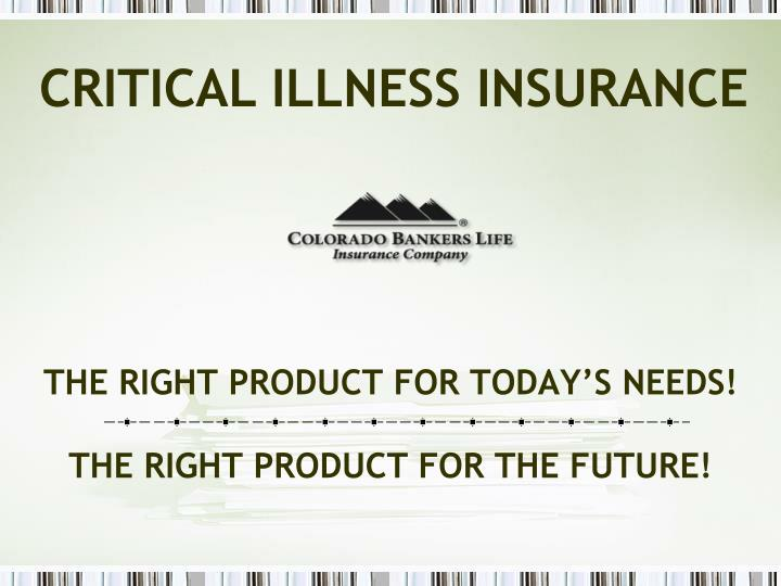 The right product for today s needs the right product for the future