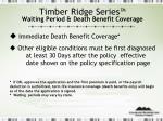 timber ridge series waiting period death benefit coverage