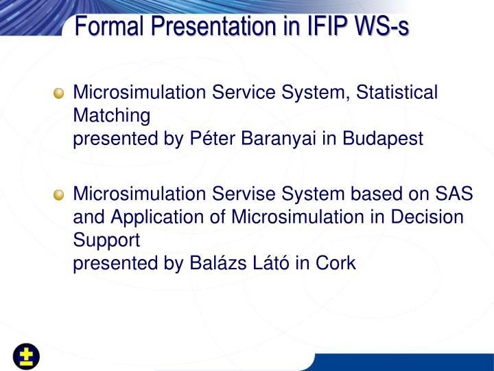 Formal Presentation in IFIP WS-s