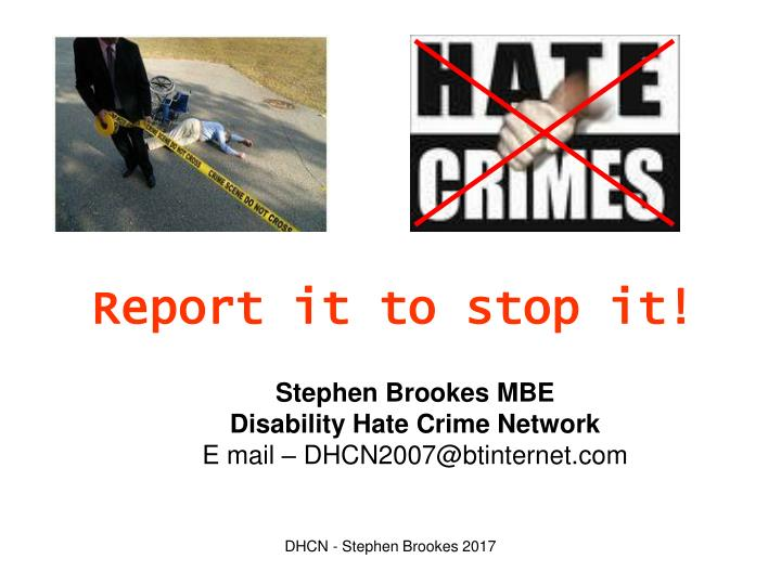 Report it to stop it!