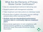 what are the elements of primary stroke center certification