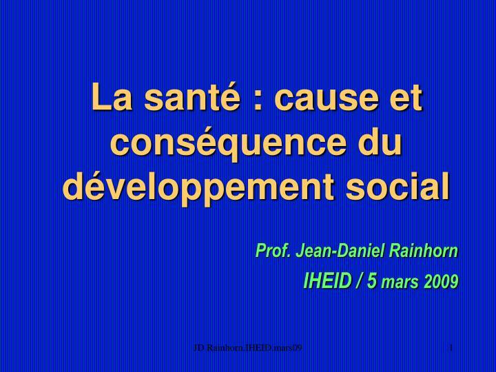 La santé : cause et conséquence du développement social