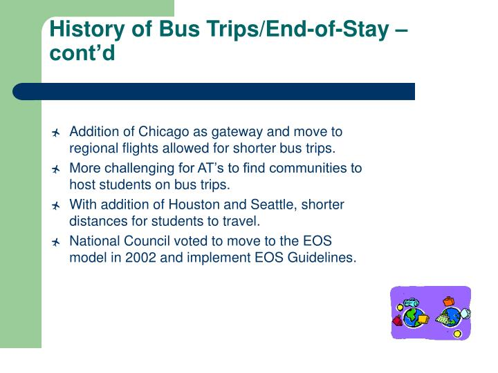 History of Bus Trips/End-of-Stay –cont'd