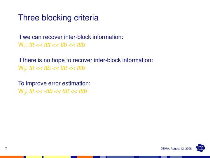 Three blocking criteria
