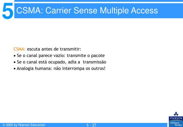 CSMA: